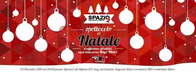 """Venerdì 23 dicembre lo Spettacolo di Natale dell'associazione """"Spazio2"""""""